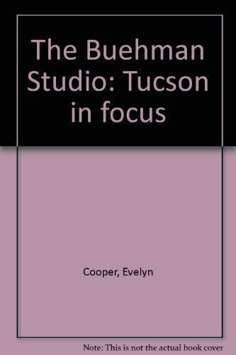 9780910037358: The Buehman Studio: Tucson in Focus