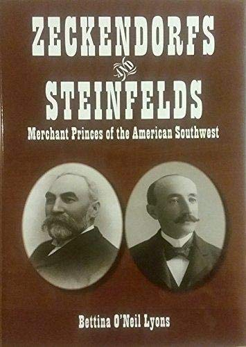 9780910037495: Zeckendorfs and Steinfelds: Merchant Princes of the American Southwest