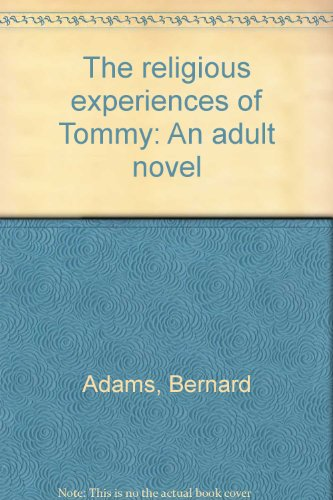 9780910042758: The religious experiences of Tommy: An adult novel [Paperback] by Adams, Bernard