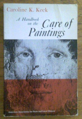 Handbook on the Care of Paintings: Keck, Caroline K.
