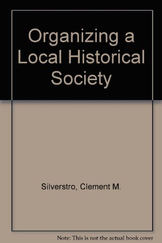 9780910050036: Organizing a Local Historical Society