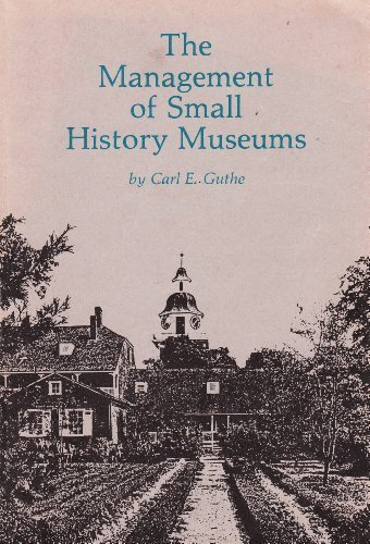 The Management of Small History Museums