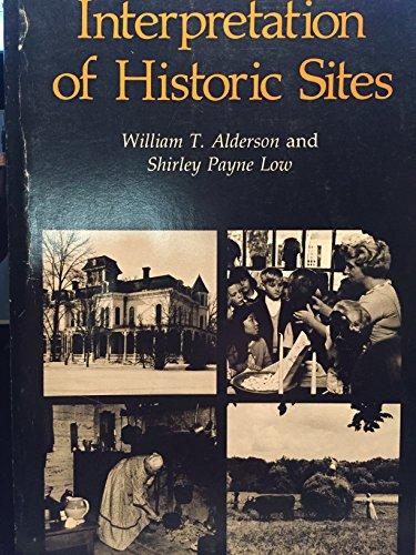 Interpretation of historic sites: William T Alderson,