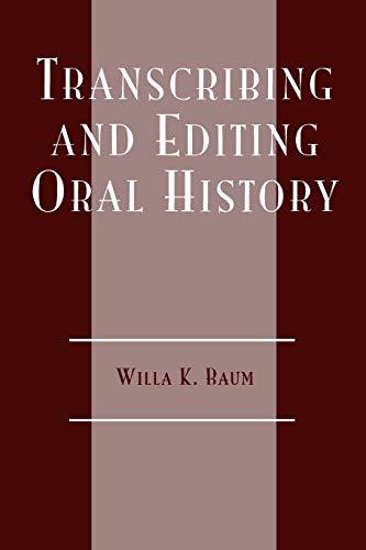 9780910050265: Transcribing and Editing Oral History