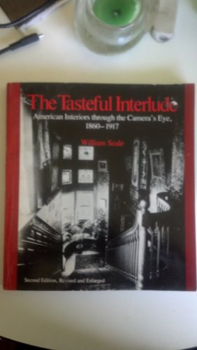 9780910050494: The Tasteful Interlude: American Interiors Through the Camera's Eye, 1860-1917