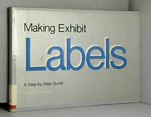 9780910050647: Making Exhibit Labels