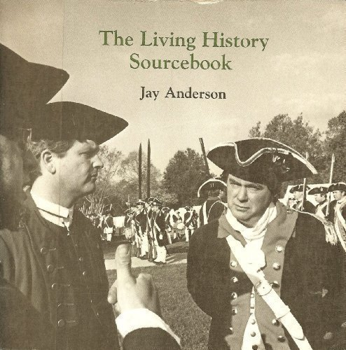 The Living History Sourcebook: Anderson, Jay