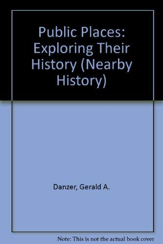 9780910050883: Public Places: Exploring Their History (The Nearby History Series, Vol. 3)