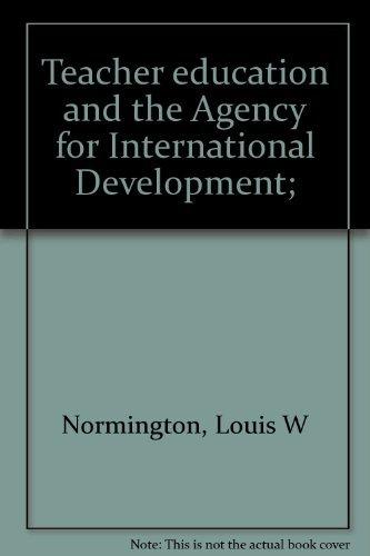 9780910052429: Teacher education and the Agency for International Development