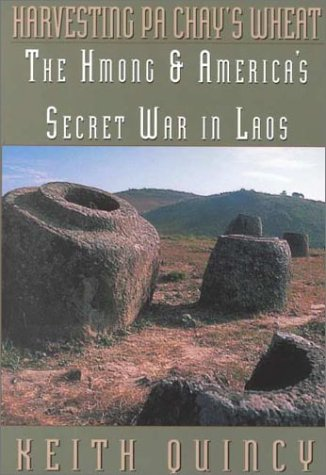 9780910055604: Harvesting Pa Chay's Wheat: The Hmong and America's Secret War in Laos