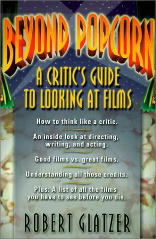 9780910055703: Beyond Popcorn: A Critic's Guide to Looking at Film