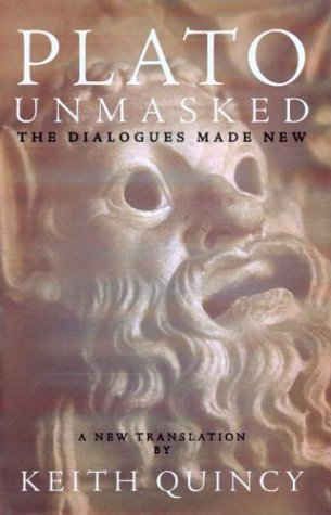 9780910055901: Plato Unmasked: The Dialogues Made New