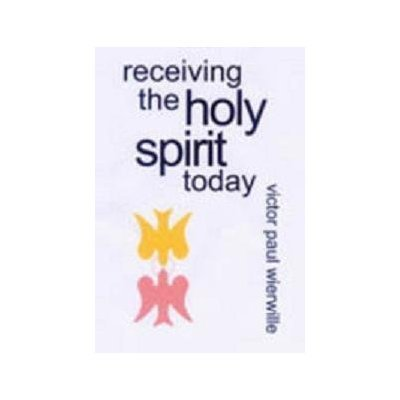 Receiving the Holy Spirit Today: Wierwille, Victor
