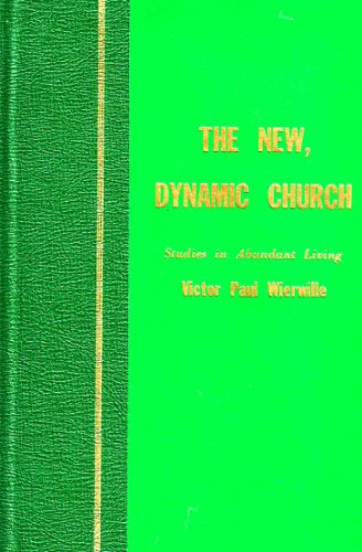 The New Dynamic Church: Victor P. Wierwille