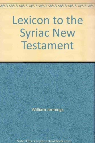 9780910068185: Lexicon to the Syriac New Testament [Gebundene Ausgabe] by William Jennings