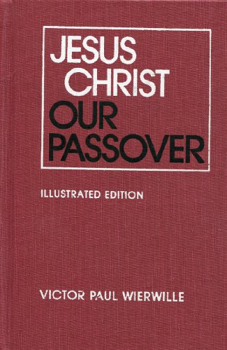 Jesus Christ Our Passover: Wierwille, Victor P.