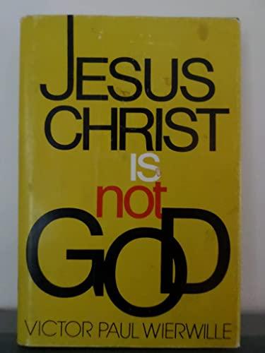 9780910068338: Jesus Christ Is Not God
