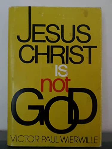 9780910068338: Jesus Christ Is Not God