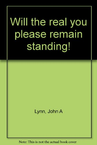 Will the real you please remain standing! (0910068380) by John A Lynn