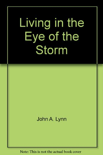 Living in the Eye of the Storm (091006850X) by John A. Lynn