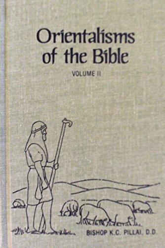 Orientalisms of the Bible, Vol. 2: Pillai, K. C.