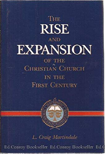 Rise and Expansion of the Christian Church: L Craig Martindale
