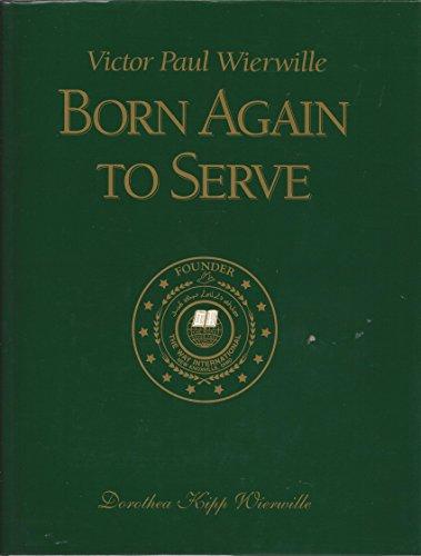 Born Again to Serve: Dorothea Kipp Wierwille