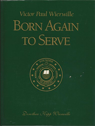 9780910068796: Victor Paul Wierwille: Born Again to Serve