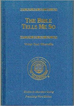 Bible Tells Me So : Prevailing Word: Victor Paul Wierwille