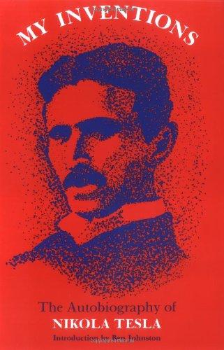 My Inventions The Autobiography Of Nikola Tesla By Tesla Nikola