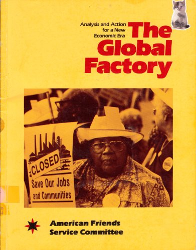 9780910082150: The global factory: Analysis and action for a new economic era