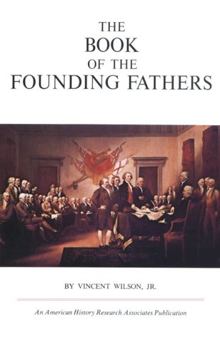 Book of the Founding Fathers: Vincert Wilson