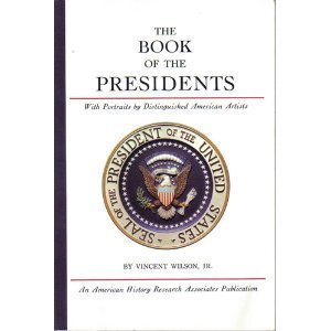 The Book Of The Presidents - With Portraits By Distinguished American Artists