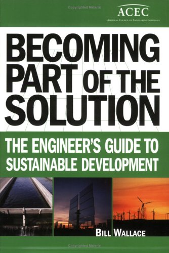 9780910090377: Becoming Part of the Solution: The Engineer's Guide to Sustainable Development