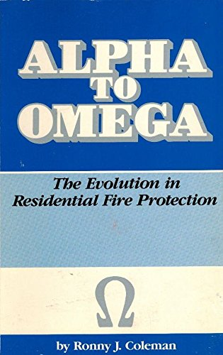 9780910105026: Alpha to omega: The evolution in residential fire protection
