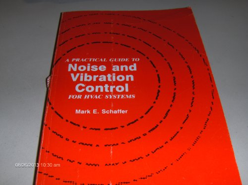 A Practical Guide to Noise and Vibration Control for HVAC Systems: Mark E. Schaffer