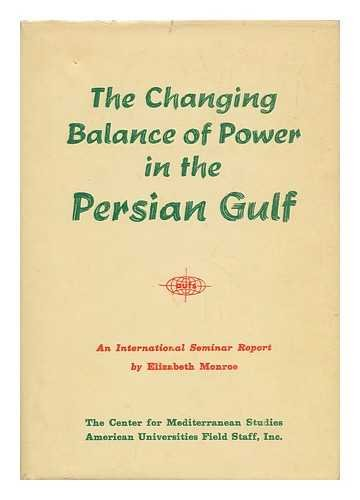 9780910116862: The Changing balance of power in the Persian Gulf;: The report of an international seminar at the Center for Mediterranean Studies, Rome, June 26th to July 1st, 1972