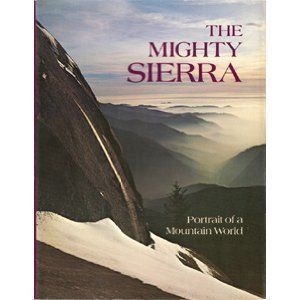 The Mighty Sierra: Portrait of a Mountain World
