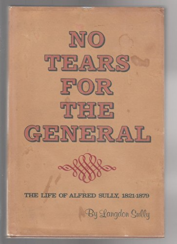 9780910118330: No tears for the general;: The life of Alfred Sully, 1821-1879 (Western biography series)