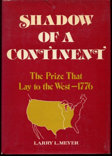 Shadow of a continent: The prize that: Meyer, Larry L