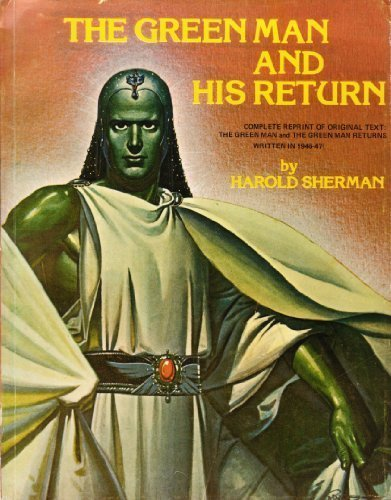 The green man and his return: An amazing UFO pre-vision of the coming of the space people: Harold ...