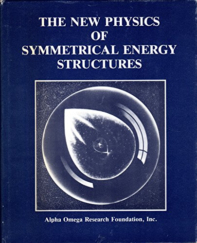 The New Physics of Symmetrical Energy Structures: Alpha Omega Research