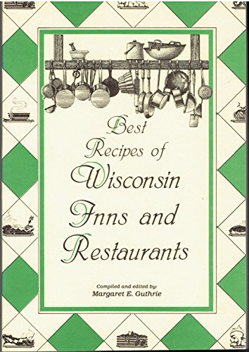 Best Recipes of Wisconsin Inns and Restaurants (Midwest Cookbooks Ser., No. 1)