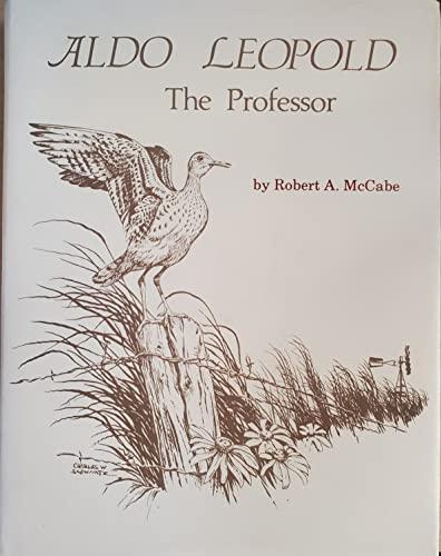 Aldo Leopold - The Professor ** Inscribed: McCabe, Robert A;