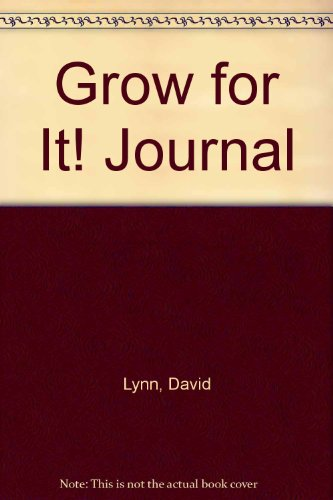 Grow for It! Journal (9780910125062) by David Lynn; Mike Yaconelli