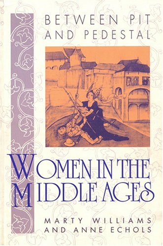 9780910129336: Between Pit and Pedestal: Women in the Middle Ages