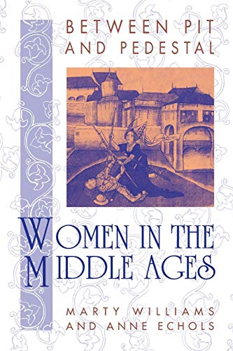 9780910129343: Between Pit and Pedestal: Women in the Middle Ages