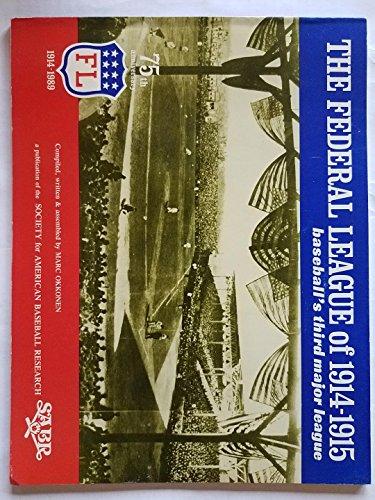 The Federal League of 1914-1915: Baseball's Third Major League: Okkonen, Marc
