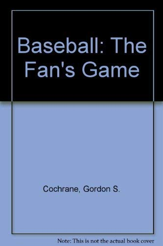 9780910137478: Baseball: The Fan's Game