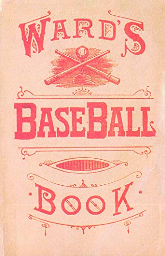 Base-ball; how to become a player with origin, history, and explanation of the game. Illustrated....